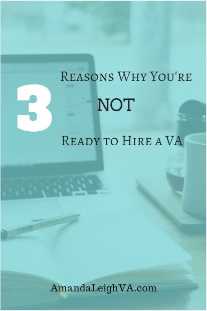 AmandaLeighVA.com - 3 Reasons Why You're Not Ready for a VA